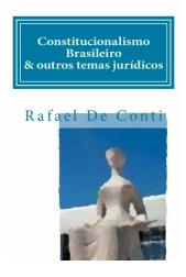 Constitucionalismo Brasileiro & outros temas jurídicos
